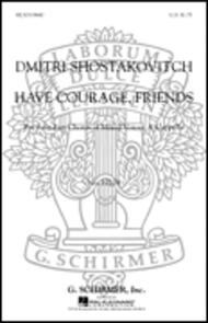 Have Courage Friends (From 10 Songs Op88) A Cappella Sheet Music By