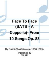Face To Face (SATB - A Cappella)- From 10 Songs Op  88 Sheet Music