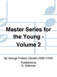 Master Series for the Young - Volume 2