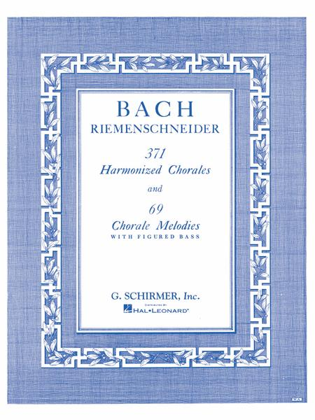 371 Harmonized Chorales And 69 Chorale Melodies W/Figured Bass