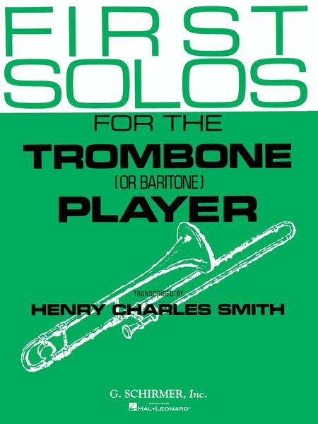 First Solos for the Trombone or Baritone Player