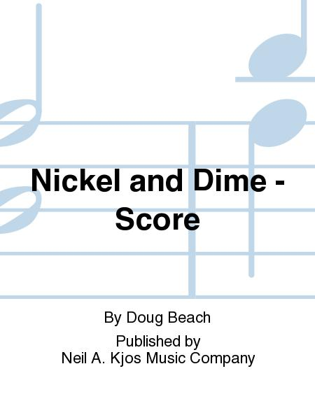 Nickel and Dime - Score
