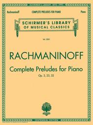 Complete Preludes For Piano (Op. 3, Op. 23, Op. 32)