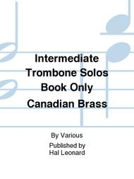 Intermediate Trombone Solos Book Only Canadian Brass