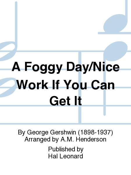 A Foggy Day/Nice Work If You Can Get It