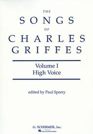 Songs of Charles Griffes - Volume I