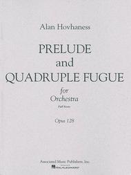 Prelude & Quadruple Fugue, Op. 128