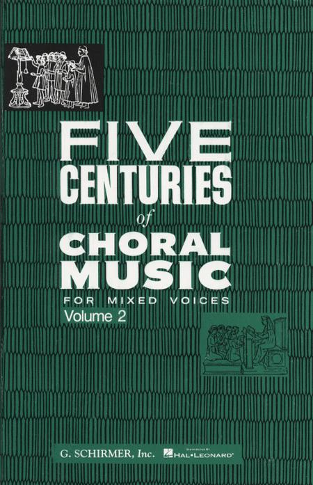 Five Centuries of Choral Music for Mixed Voices Vol. 2