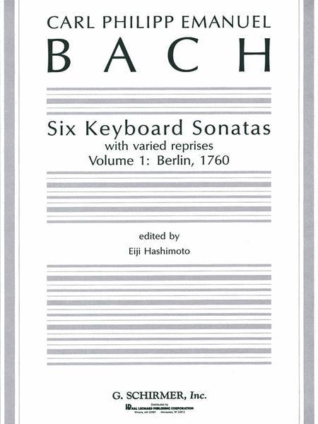 Six Keyboard Sonatas - Volume 1: Berlin, 1760 (with varied reprises)