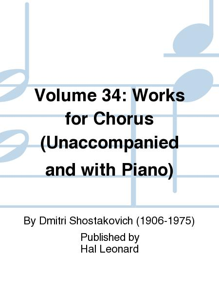 Volume 34: Works for Chorus (Unaccompanied and with Piano)