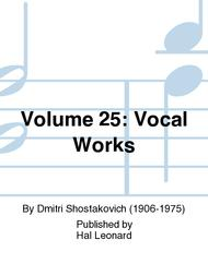 Volume 25: Vocal Works