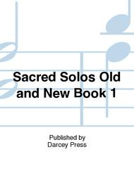 Sacred Solos Old and New Book 1
