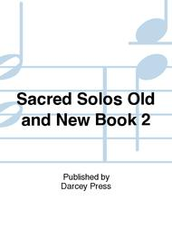 Sacred Solos Old and New Book 2