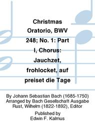 Christmas Oratorio, BWV 248; No. 1: Part I, Chorus: Jauchzet, frohlocket, auf preiset die Tage