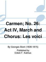 Carmen; No. 26: Act IV, March and Chorus: Les voici