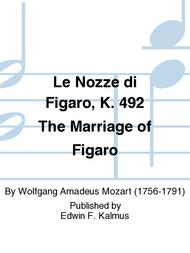 Le Nozze di Figaro, K. 492 The Marriage of Figaro