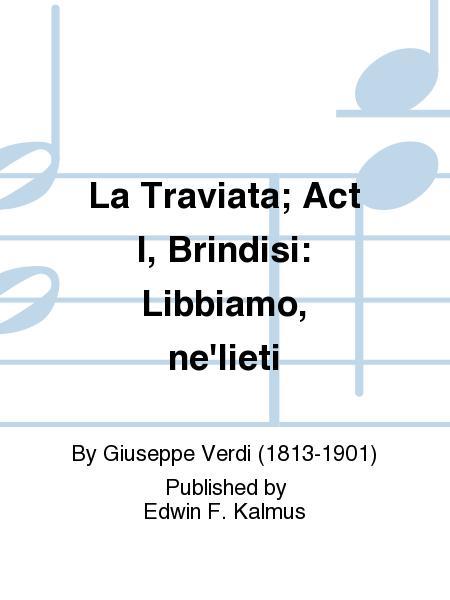 La Traviata; Act I, Brindisi: Libbiamo, ne'lieti