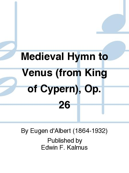 Medieval Hymn to Venus (from King of Cypern), Op. 26