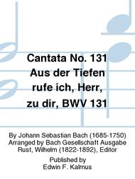 Cantata No. 131 Aus der Tiefen rufe ich, Herr, zu dir, BWV 131