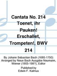 Cantata No. 214 Toenet, ihr Pauken! Erschallet, Trompeten!, BWV 214