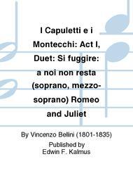 I Capuletti e i Montecchi: Act I, Duet: Si fuggire: a noi non resta (soprano, mezzo-soprano) Romeo and Juliet
