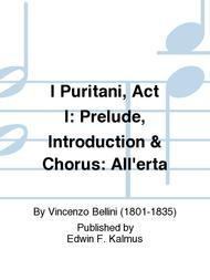 I Puritani, Act I: Prelude, Introduction & Chorus: All'erta