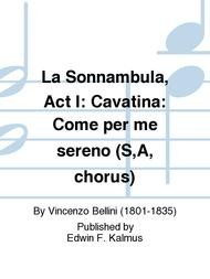 La Sonnambula, Act I: Cavatina: Come per me sereno (S,A, chorus)