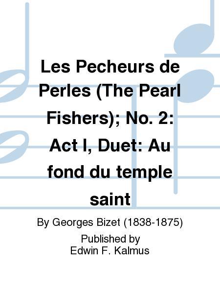Les Pecheurs de Perles (The Pearl Fishers); No. 2: Act I, Duet: Au fond du temple saint