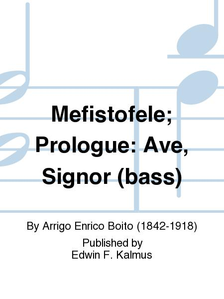 Mefistofele; Prologue: Ave, Signor (bass)