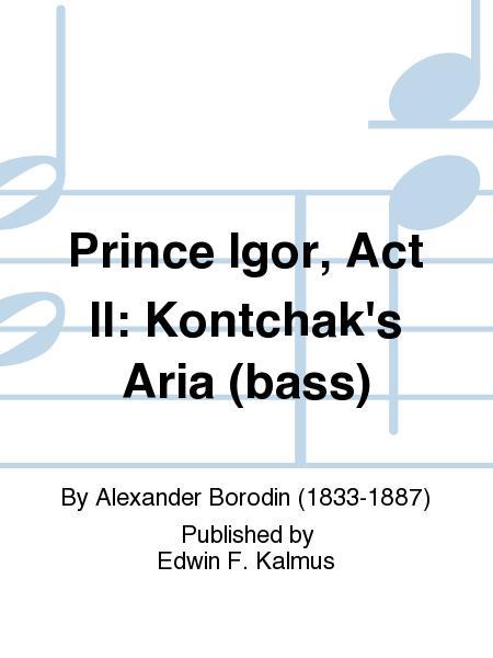 Prince Igor, Act II: Kontchak's Aria (bass)