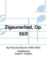 Zigeunerlied, Op. 55/2