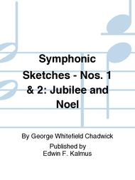 Symphonic Sketches - Nos. 1 & 2: Jubilee and Noel
