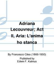 Adriana Lecouvreur; Act II, Aria: L'anima ho stanca