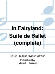 In Fairyland: Suite de Ballet (complete)