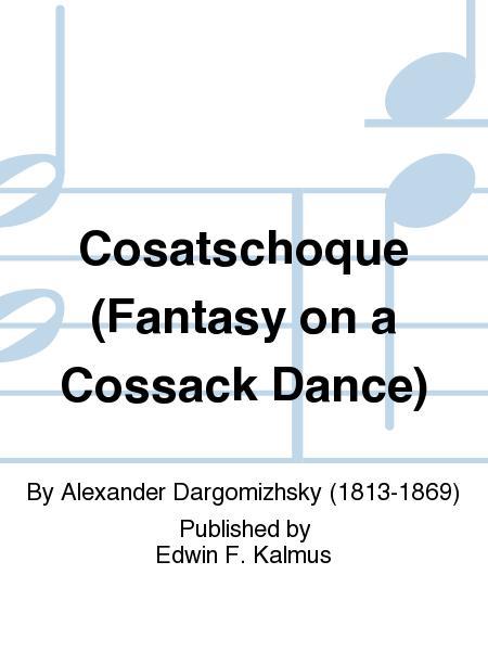 Cosatschoque (Fantasy on a Cossack Dance)