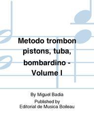 Metodo trombon pistons, tuba, bombardino - Volume I