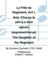 La Fille du Regiment; Act I, Aria: Chacun le sait (Lo dice ognun) (soprano/chorus) The Daughter of the Regiment