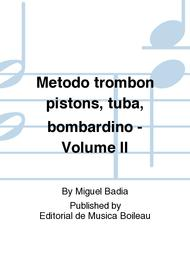 Metodo trombon pistons, tuba, bombardino - Volume II