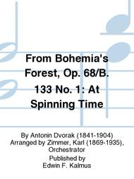 From Bohemia's Forest, Op. 68/B. 133 No. 1: At Spinning Time