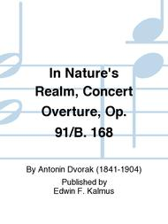 In Nature's Realm, Concert Overture, Op. 91/B. 168