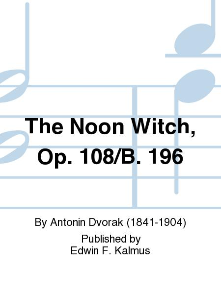 The Noon Witch, Op. 108/B. 196