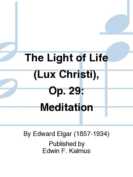 The Light of Life (Lux Christi), Op. 29: Meditation