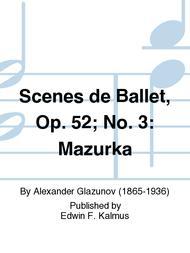 Scenes de Ballet, Op. 52; No. 3: Mazurka