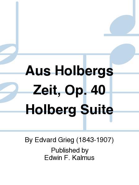 Aus Holbergs Zeit, Op. 40 Holberg Suite