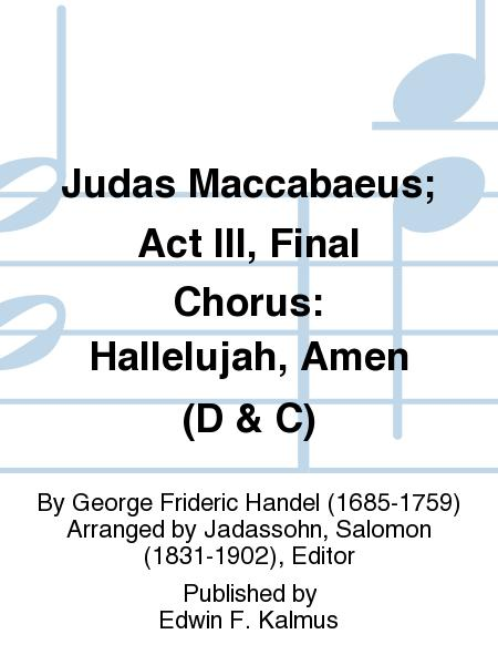 Judas Maccabaeus; Act III, Final Chorus: Hallelujah, Amen (D & C)