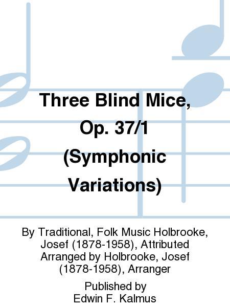 Three Blind Mice, Op. 37/1 (Symphonic Variations)