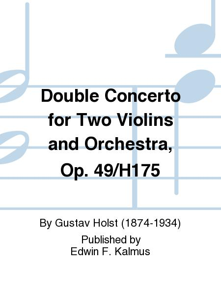 Double Concerto for Two Violins and Orchestra, Op. 49/H175