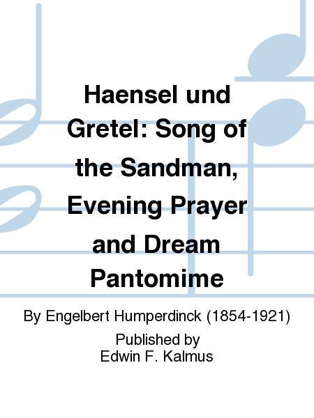 Haensel und Gretel: Song of the Sandman, Evening Prayer and Dream Pantomime