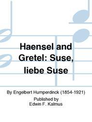 Haensel and Gretel: Suse, liebe Suse