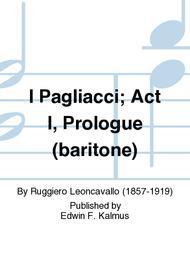 I Pagliacci; Act I, Prologue (baritone)